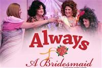 Always A Bridesmaid @ DADT