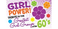 Girl Power-Tribute to the Greatest 60s Girl Groups