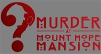 Murder at Mount Hope Mansion